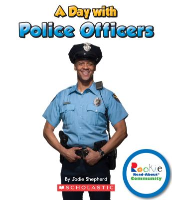 A Day With Police Officers By Kimmelman, Leslie