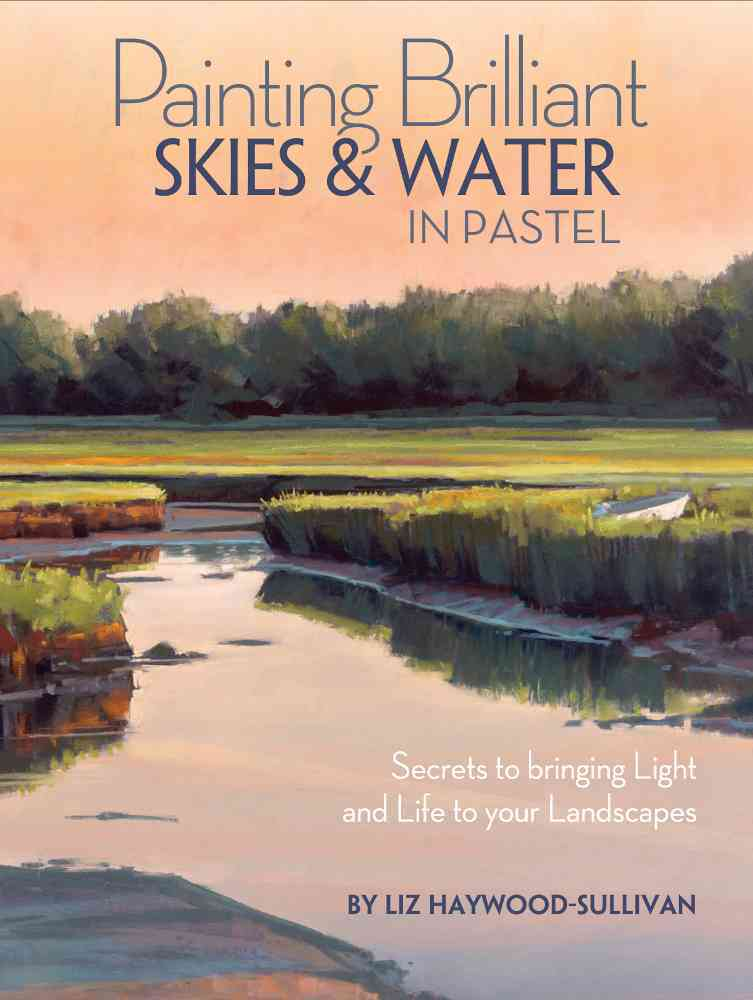 Painting Brilliant Skies & Water in Pastel By Haywood-sullivan, Liz